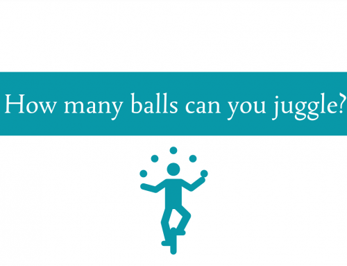 How many balls are you juggling? Tune-in to your juggling skills daily