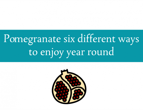 Enjoy pomegranates six different ways | Beyond fresh pomegranate and juice.