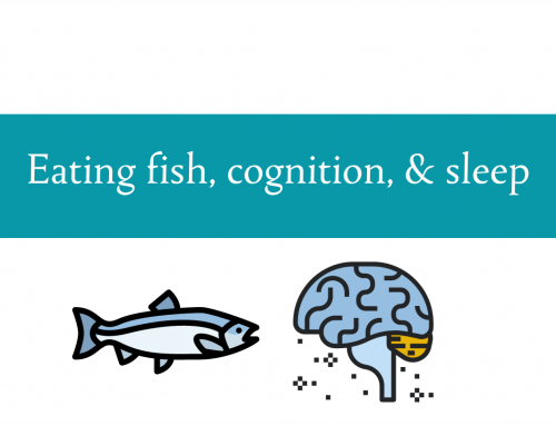 Eating fish, cognition, and sleep | How are they interconnected?
