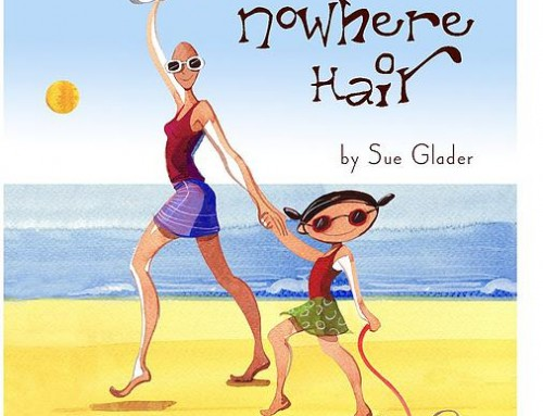 Children's books about maternal cancer| Nowhere Hair by Sue Glader