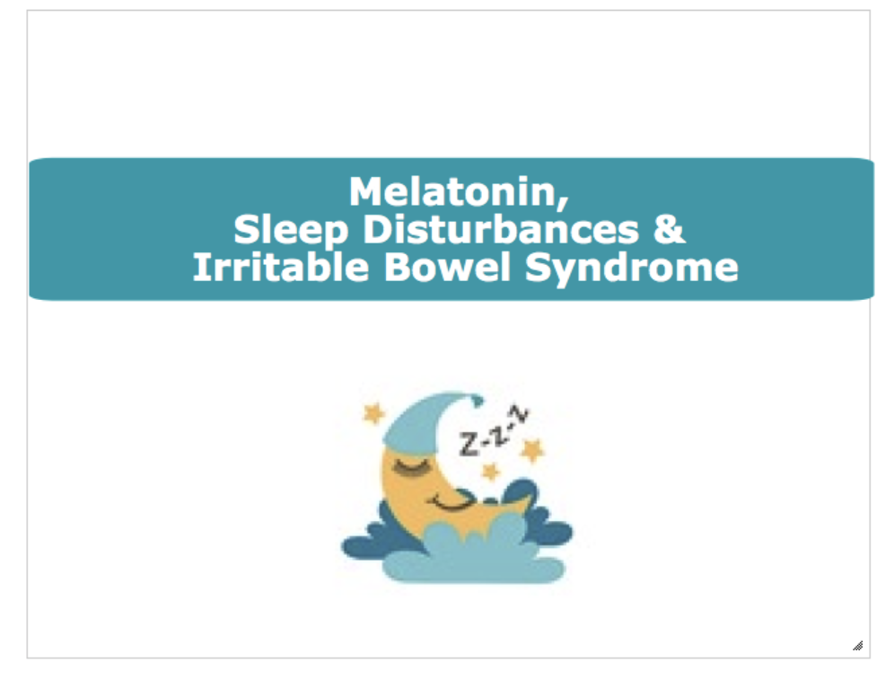 Melatonin, Sleep Disturbances & IBS