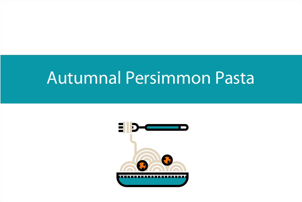 Autumnal persimmon pasta recipe | Foodie Friday