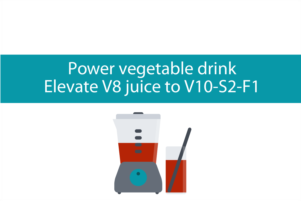 Power vegetable drink | Elevate V8 juice to V10-S2-F1 power drink to get your daily veggies