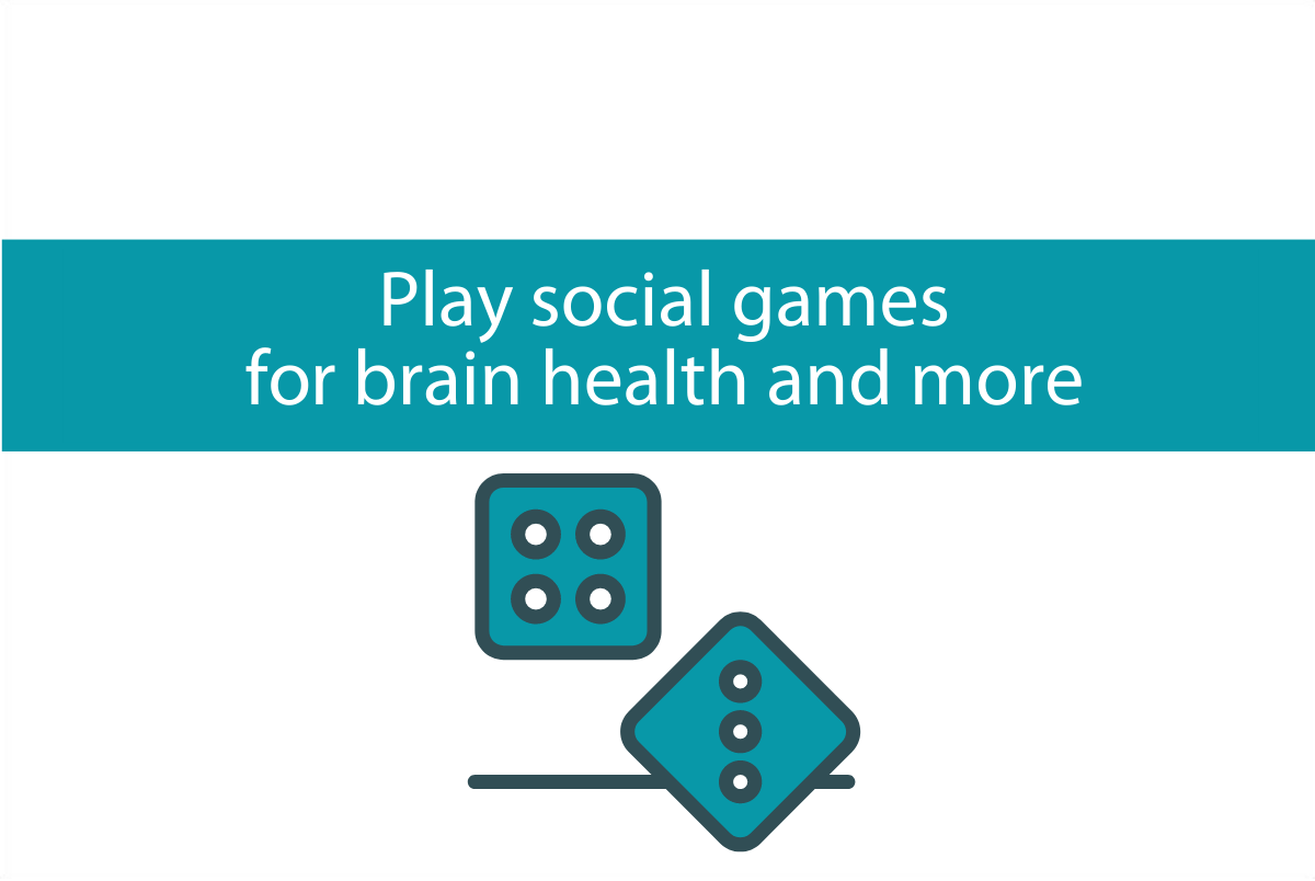 Play social games for brain health and more