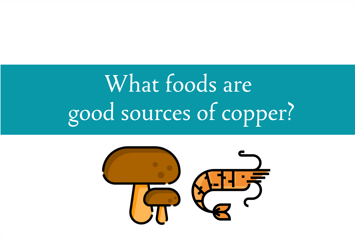 How much copper do we need? Can we get it from food?