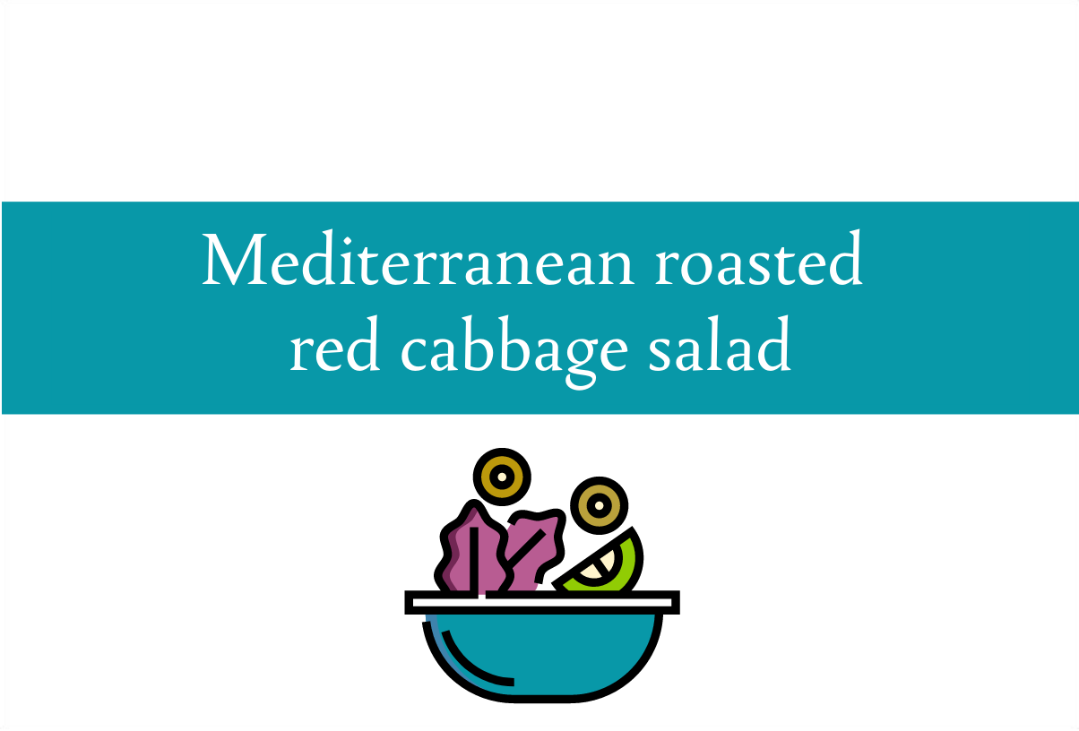 Mediterranean roasted red cabbage salad recipe | Foodie Friday