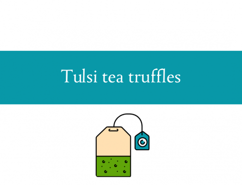 Tulsi tea truffles recipe | Foodie Fridays