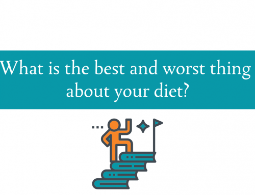What's the best and worst thing about your diet?