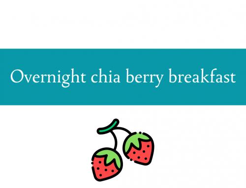Overnight chia berry breakfast recipe | Foodie Friday